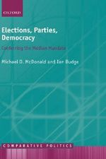 Elections, Parties, Democracy : Conferring the Median Mandate - Michael D. McDonald