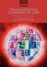 Transnational Commercial Law : Primary Materials - Professor Sir Roy Goode
