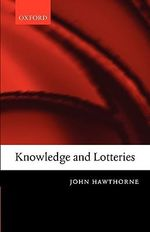 Knowledge and Lotteries - John Hawthorne