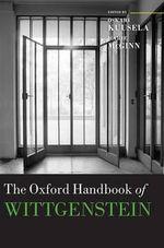 The Oxford Handbook of Wittgenstein : Oxford Handbooks
