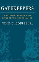Gatekeepers : The Professions and Corporate Governance - John C. Coffee