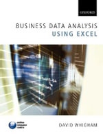 Business Data Analysis Using Excel - David Whigham