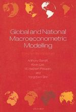 Global and National Macroeconometric Modelling : A Long-Run Structural Approach - Anthony Garratt