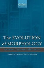 The Evolution of Morphology - Andrew Carstairs-McCarthy