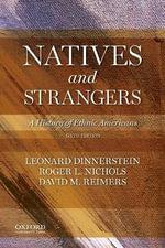 Natives and Strangers : A History of Ethnic Americans - Professor Emeritus Leonard Dinnerstein
