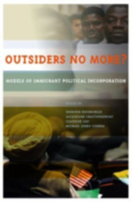 Outsiders No More? : Models of Immigrant Political Incorporation