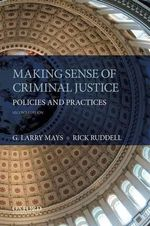 Making Sense of Criminal Justice : Policies and Practices - G. Larry Mays