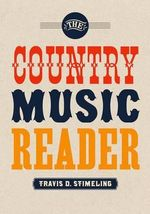 The Country Music Reader - Travis D. Stimeling