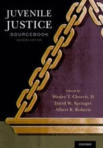 Juvenile Justice Sourcebook : Past, Present, and Future
