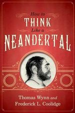 How to Think Like a Neandertal : Principles and Application to Petroleum Play Asses... - Thomas Wynn