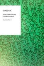 Expect Us : Online Communities and Political Mobilization - Jessica L. Beyer