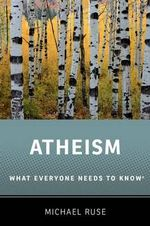 Atheism : What Everyone Needs to Know - Michael Ruse