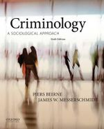 Criminology : A Sociological Approach - Professor of Sociology and Legal Studies in the Department of Criminology Piers Beirne