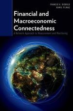 Financial and Macroeconomic Connectedness : A Network Approach to Measurement and Monitoring - Francis X. Diebold