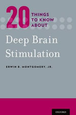 Twenty Things to Know About Deep Brain Stimulation - Erwin B. Montgomery, Jr.