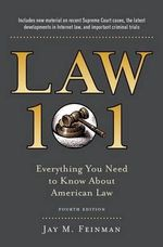 Law 101 : Everything You Need to Know About the American Legal System - Jay M. Feinman