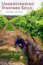 Understanding Vineyard Soils - Robert E. White