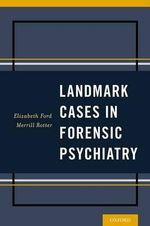 Landmark Cases in Forensic Psychiatry - Elizabeth Ford