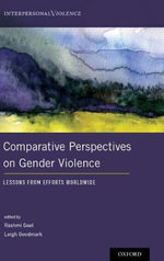 Comparative Perspectives on Gender Violence : Lessons from Efforts Worldwide