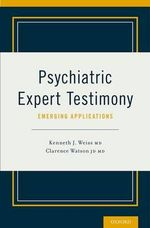 Psychiatric Expert Testimony : Emerging Applications