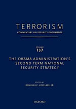 Terrorism: Commentary on Security Documents: Volume 137 : The Obama Administration's Second Term National Security Strategy - Douglas C. Lovelace