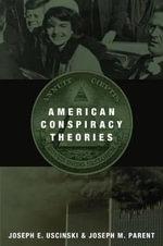 American Conspiracy Theories - Joseph E. Uscinski