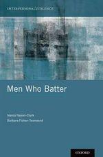 Men Who Batter - Nancy Nason-Clark