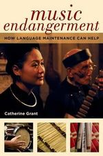 Music Endangerment : How Language Maintenance Can Help - Catherine Grant