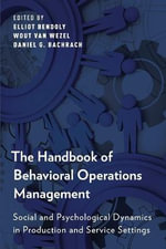 The Handbook of Behavioral Operations Management : Social and Psychological Dynamics in Production and Service Settings
