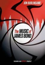 The Music of James Bond - Jon Burlingame