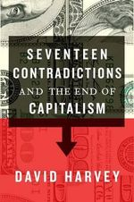 Seventeen Contradictions and the End of Capitalism - Distinguished Professor of David Harvey
