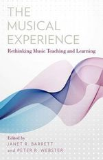 The Musical Experience : Rethinking Music Teaching and Learning
