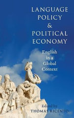 Language Policy and Political Economy : English in a Global Context
