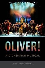 Oliver! : A Dickensian Musical - Marc Napolitano
