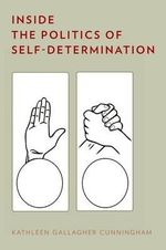 Inside the Politics of Self-Determination - Kathleen Gallagher Cunningham