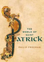 The World of Saint Patrick - Philip Freeman