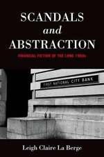 Scandals and Abstraction : Financial Fiction of the Long 1980s - Leigh Claire La Berge