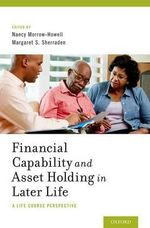 Financial Capability and Asset Holding in Later Life : A Life Course Perspective