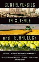 Controversies in Science and Technology : From Sustainability to Surveillance