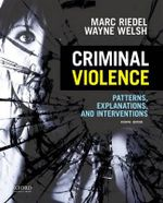 Criminal Violence : Patterns, Explanations, and Interventions - Professor of Sociology Marc Riedel