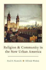 Religion and Community in the New Urban America - Paul David Numrich