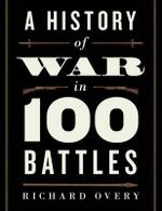 A History of War in 100 Battles - Professor of History Richard Overy