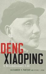 Deng Xiaoping : A Revolutionary Life - Alexander Pantsov
