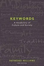 Keywords : A Vocabulary of Culture and Society - Fellow of Jesus College Raymond Williams