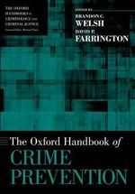 The Oxford Handbook of Crime Prevention - Brandon C. Welsh