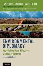 Environmental Diplomacy : Negotiating More Effective Global Agreements - Dr. Lawrence E. Susskind