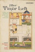 After Timur Left : Culture and Circulation in Fifteenth Century North India - Francesca Orsini
