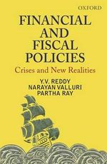 Financial and Fiscal Policies : Crises and New Realities - Y. V. Reddy