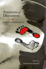 Feminisms of Discontent : Global Contestations