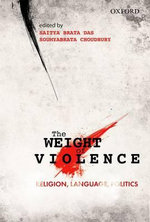 The Weight of Violence : Religion, Language, Politics